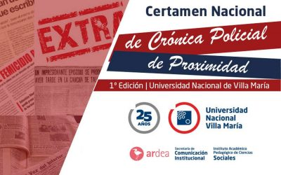 Certamen nacional de Crónica Policial de proximidad de la UNVM- Primera Edición